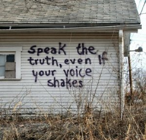 Be Unafraid and Speak the Truth