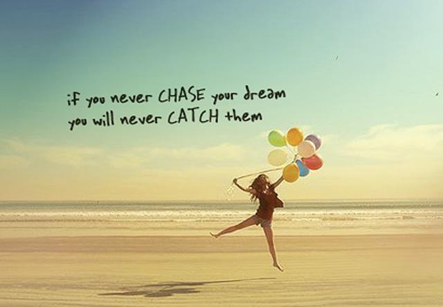 Chasing a Dream I
